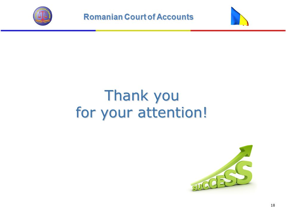 Romanian Court of Accounts 18 Thank you for your attention!