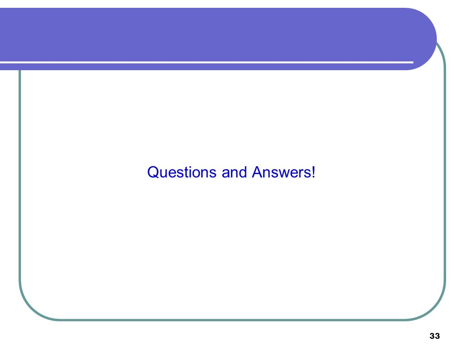 33 Questions and Answers!