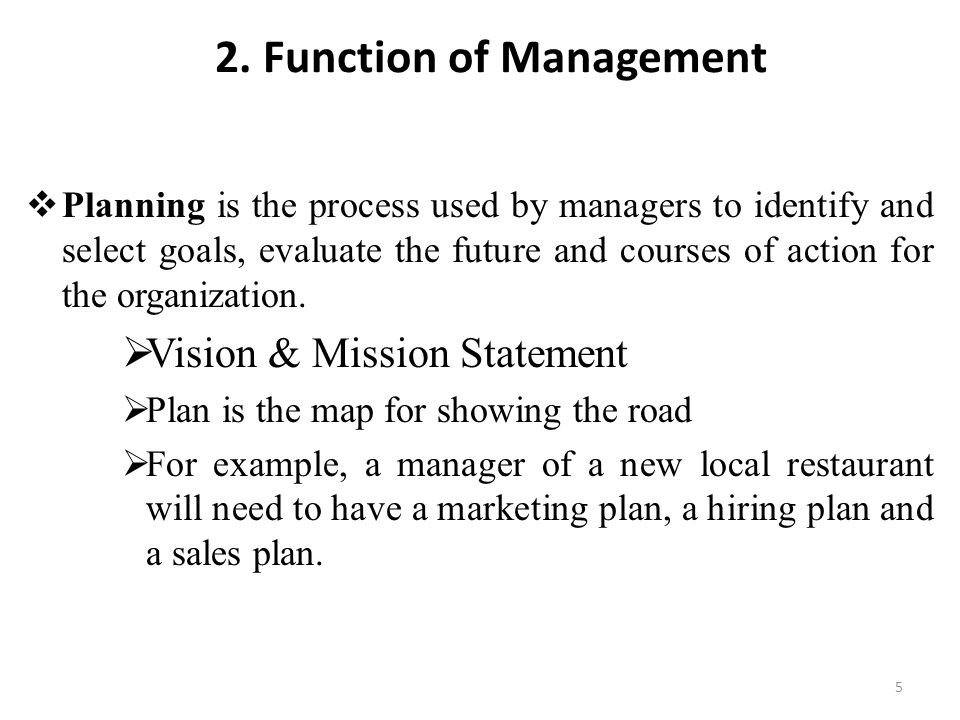  Planning is the process used by managers to identify and select goals, evaluate the future and courses of action for the organization.