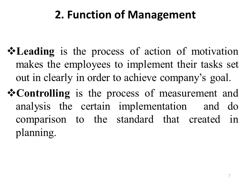  Leading is the process of action of motivation makes the employees to implement their tasks set out in clearly in order to achieve company's goal.