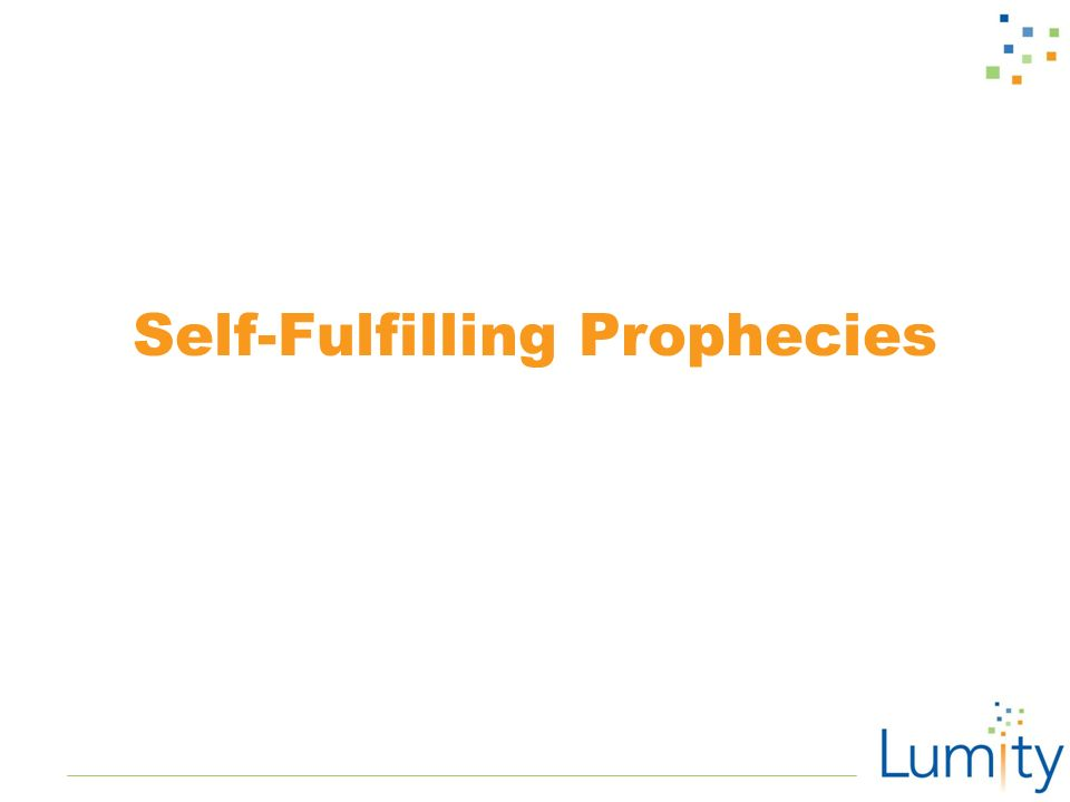 Self Fulfilling Prophecies What Do You Know Self Fulfilling