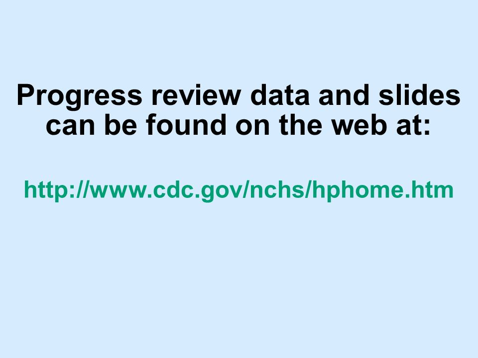 Progress review data and slides can be found on the web at: