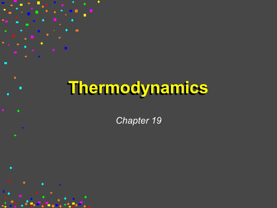 Thermodynamics Chapter 19