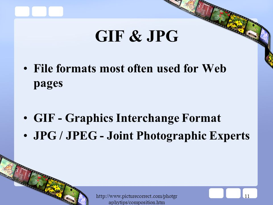 aphytips/composition.htm 11 GIF & JPG File formats most often used for Web pages GIF - Graphics Interchange Format JPG / JPEG - Joint Photographic Experts