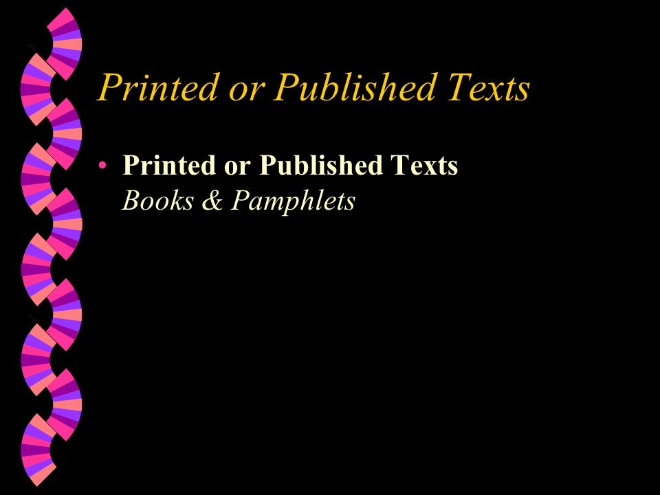 Printed or Published Texts Printed or Published Texts Books & Pamphlets
