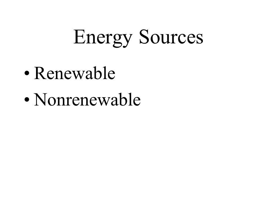 Energy Sources Renewable Nonrenewable