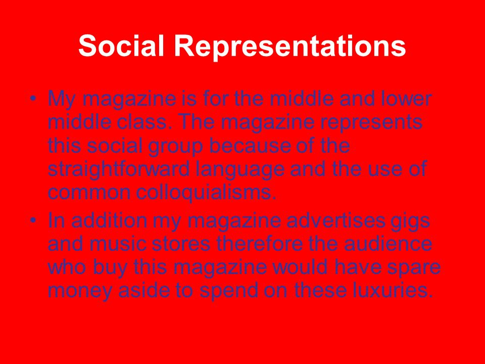 Social Representations My magazine is for the middle and lower middle class.