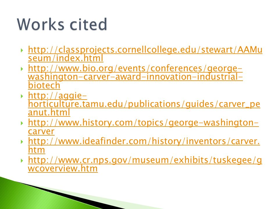   seum/index.html   seum/index.html    washington-carver-award-innovation-industrial- biotech   washington-carver-award-innovation-industrial- biotech    horticulture.tamu.edu/publications/guides/carver_pe anut.html   horticulture.tamu.edu/publications/guides/carver_pe anut.html    carver   carver 