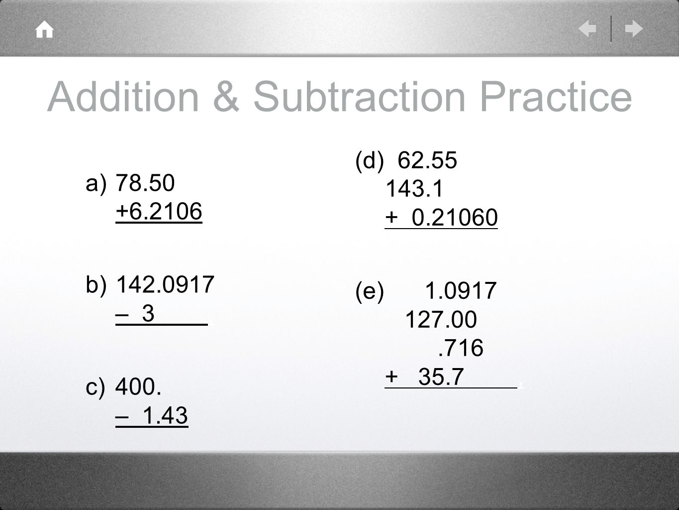 Addition & Subtraction Practice a) b) – 3, c) 400.