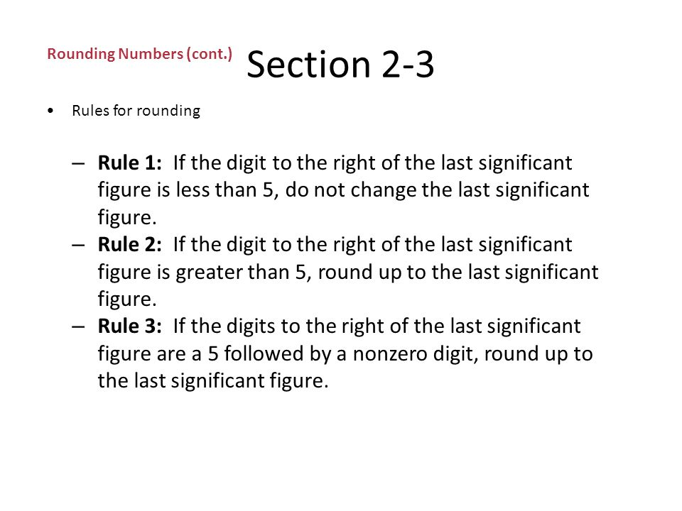 Section 2-3 Rounding Numbers Calculators are not aware of significant figures.