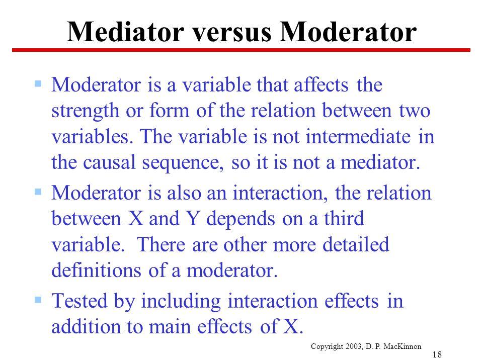 18 copyright 2003 d p mackinnon 18 mediator versus moderator