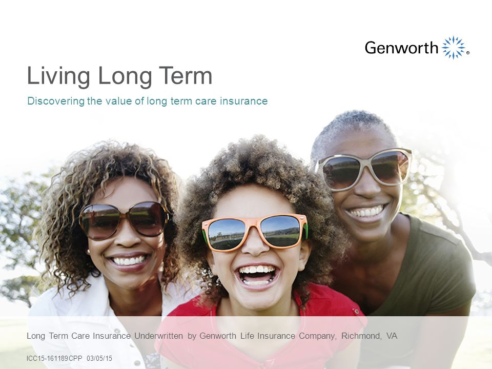 Long Term Care Insurance Underwritten by Genworth Life Insurance ...