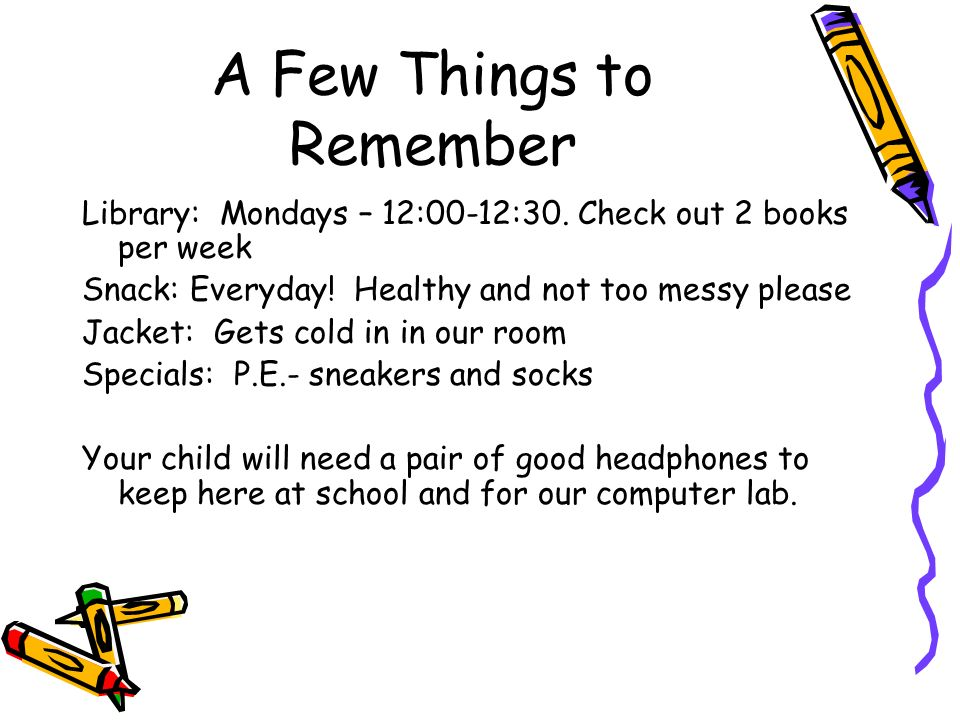 A Few Things to Remember Library: Mondays – 12:00-12:30.