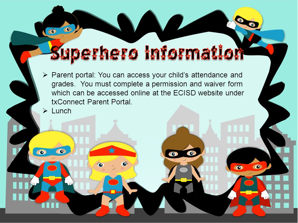  Parent portal: You can access your child's attendance and grades.