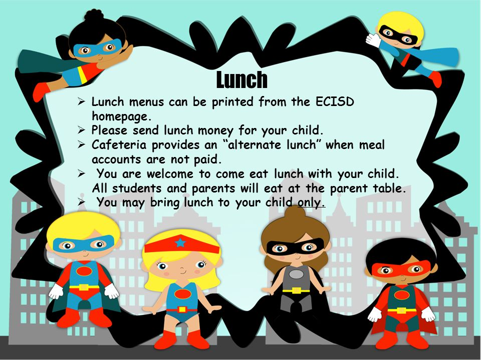  Lunch menus can be printed from the ECISD homepage.