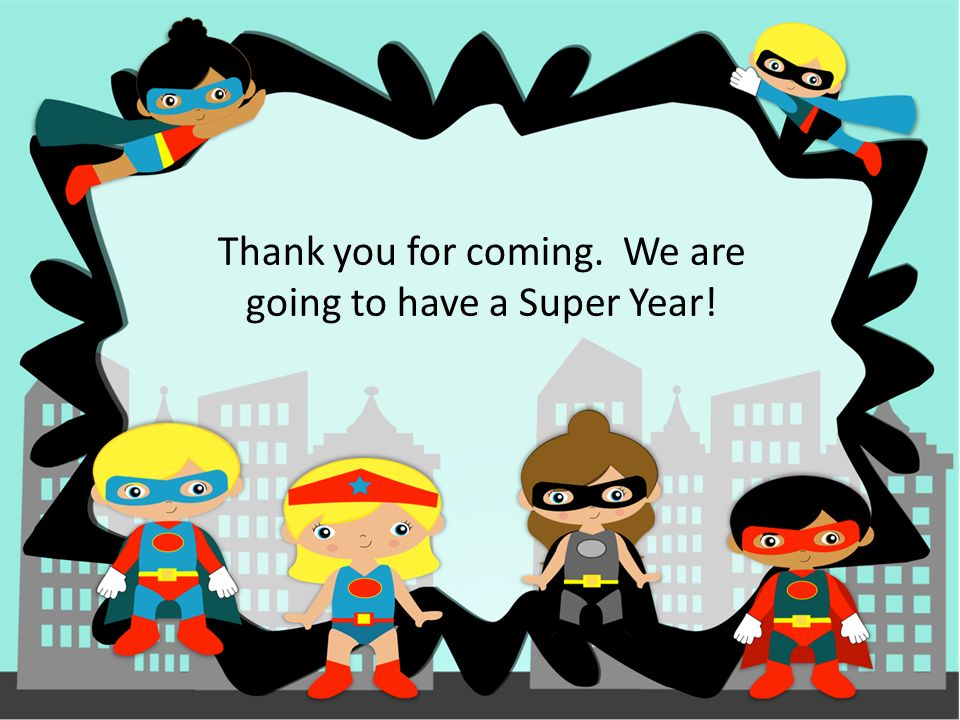 Thank you for coming. We are going to have a Super Year!