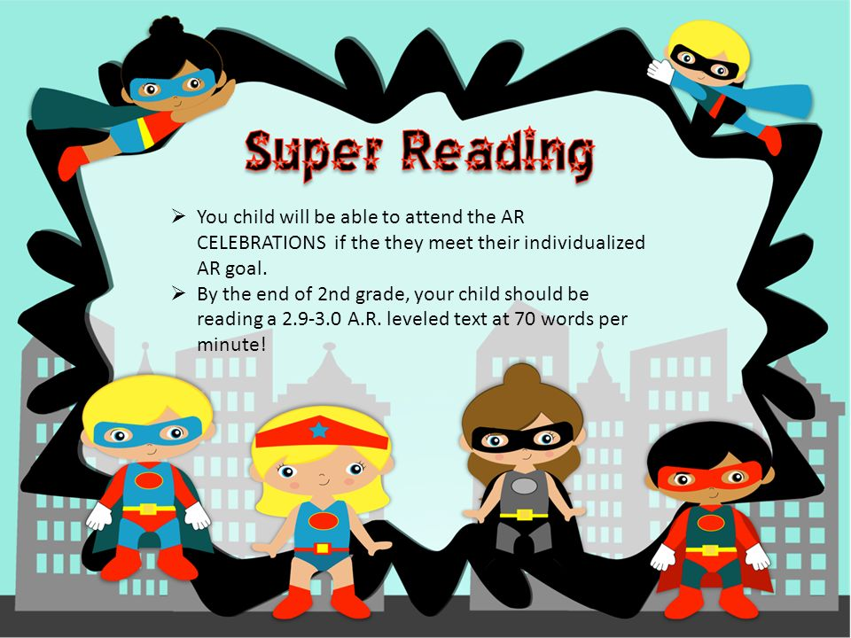  You child will be able to attend the AR CELEBRATIONS if the they meet their individualized AR goal.