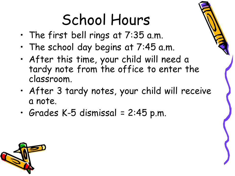 School Hours The first bell rings at 7:35 a.m. The school day begins at 7:45 a.m.
