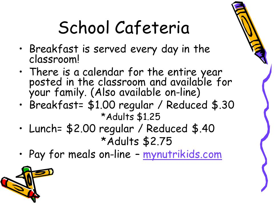 School Cafeteria Breakfast is served every day in the classroom.