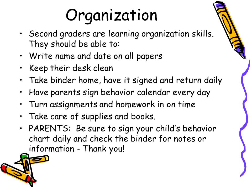 Organization Second graders are learning organization skills.