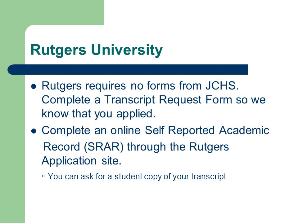 Rutgers University Rutgers requires no forms from JCHS.