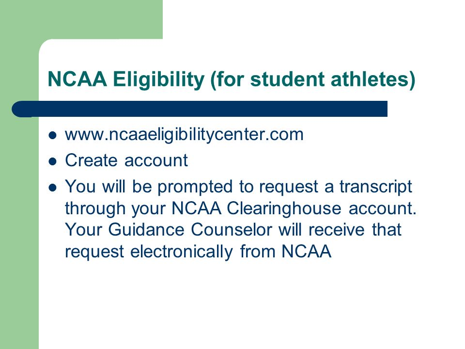 NCAA Eligibility (for student athletes)   Create account You will be prompted to request a transcript through your NCAA Clearinghouse account.