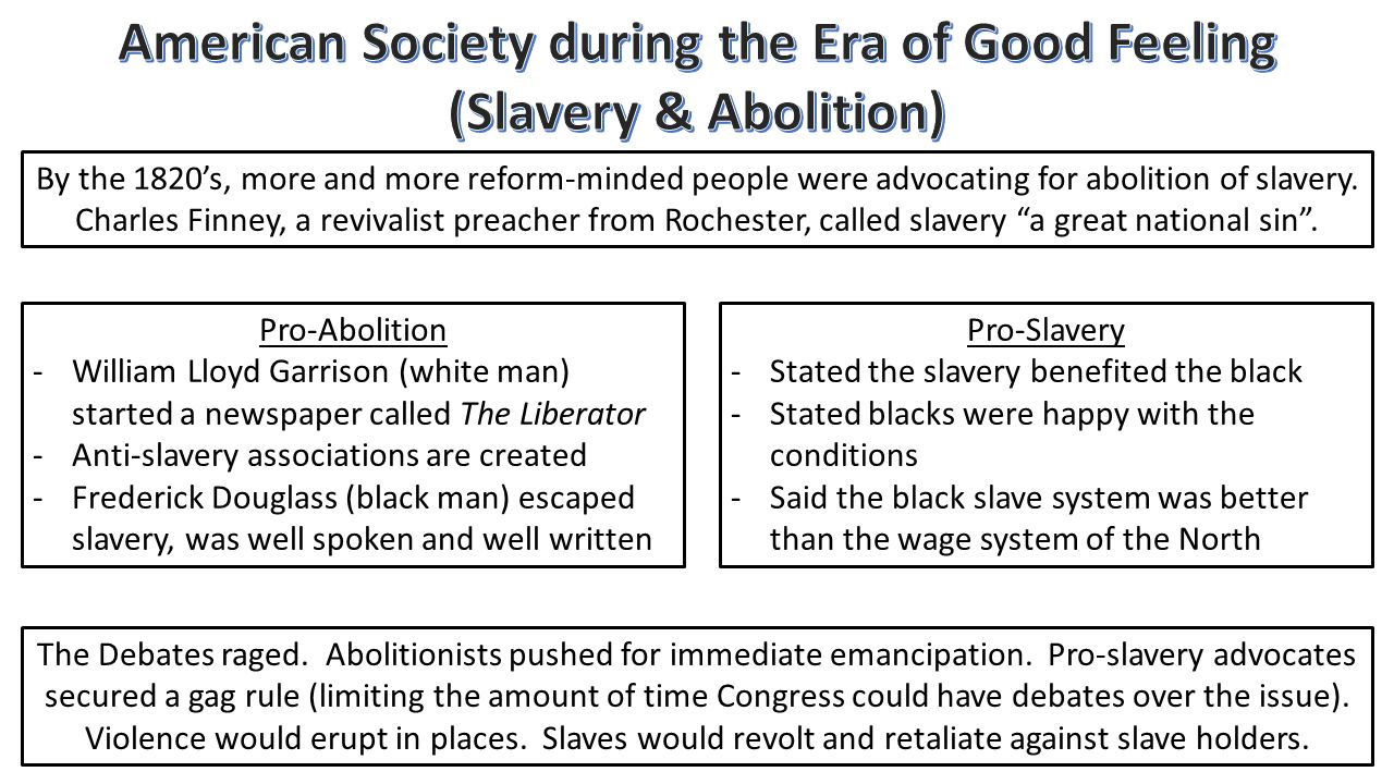 By the 1820's, more and more reform-minded people were advocating for abolition of slavery.