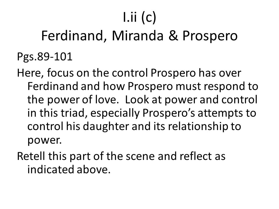prospero daughter essay Prospero is a controlling person, he controls and dominates his daughter miranda this is highlighted by when he told miranda obey and be attentive on the other hand when he wants to tell his story, prospero is very forceful and controlling, ordering her to sit down and listen.