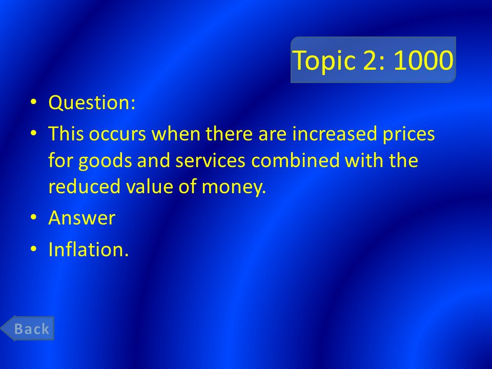 Topic 2: 1000 Question: This occurs when there are increased prices for goods and services combined with the reduced value of money.