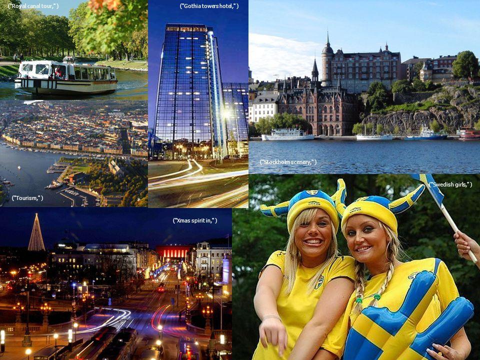 ( Royal canal tour, ) ( Swedish girls, ) ( Xmas spirit in, ) ( Stockholm scenery, ) ( Tourism, ) ( Gothia towers hotel, )