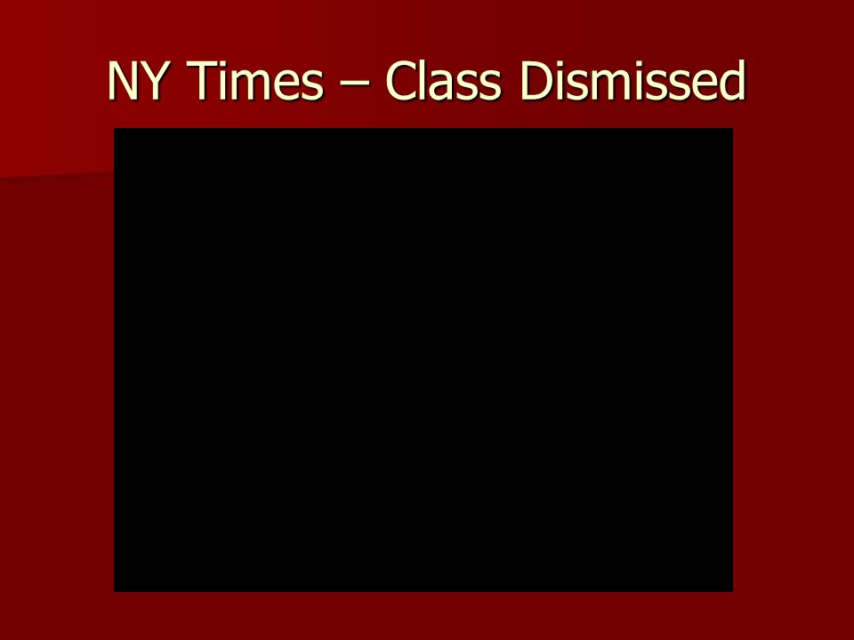 NY Times – Class Dismissed