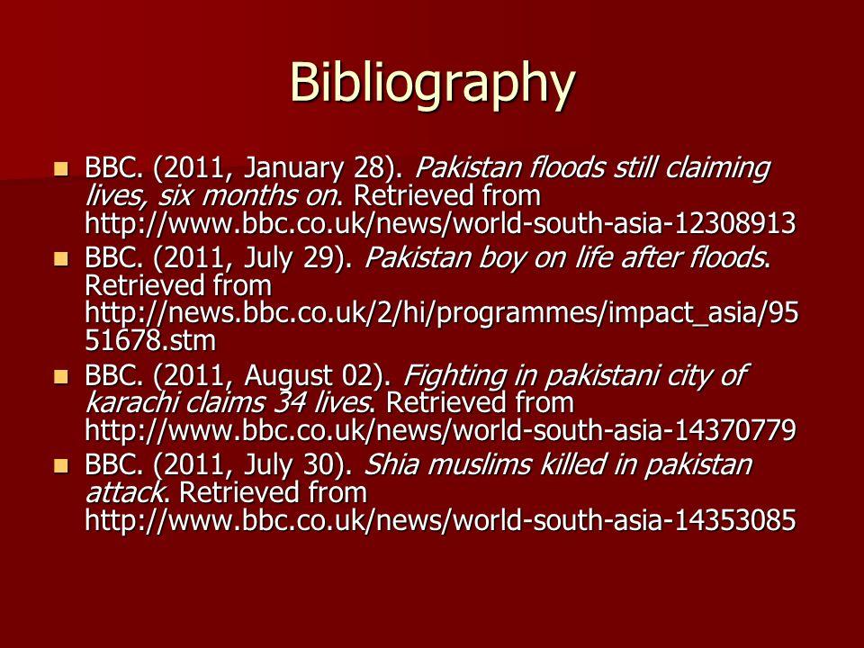 Bibliography BBC. (2011, January 28). Pakistan floods still claiming lives, six months on.