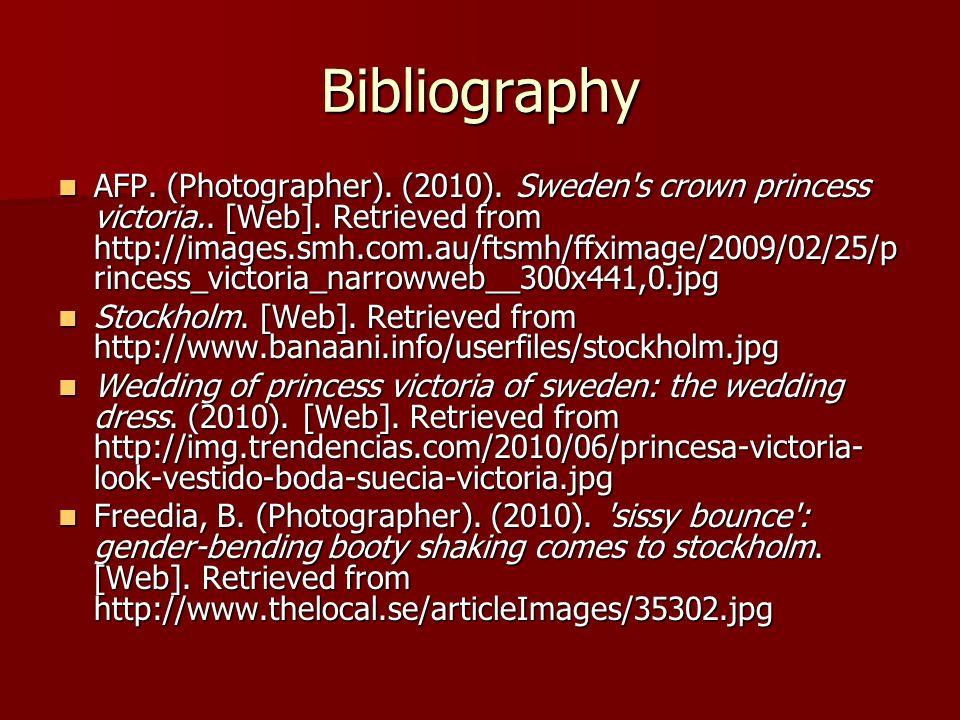 Bibliography AFP. (Photographer). (2010). Sweden s crown princess victoria..