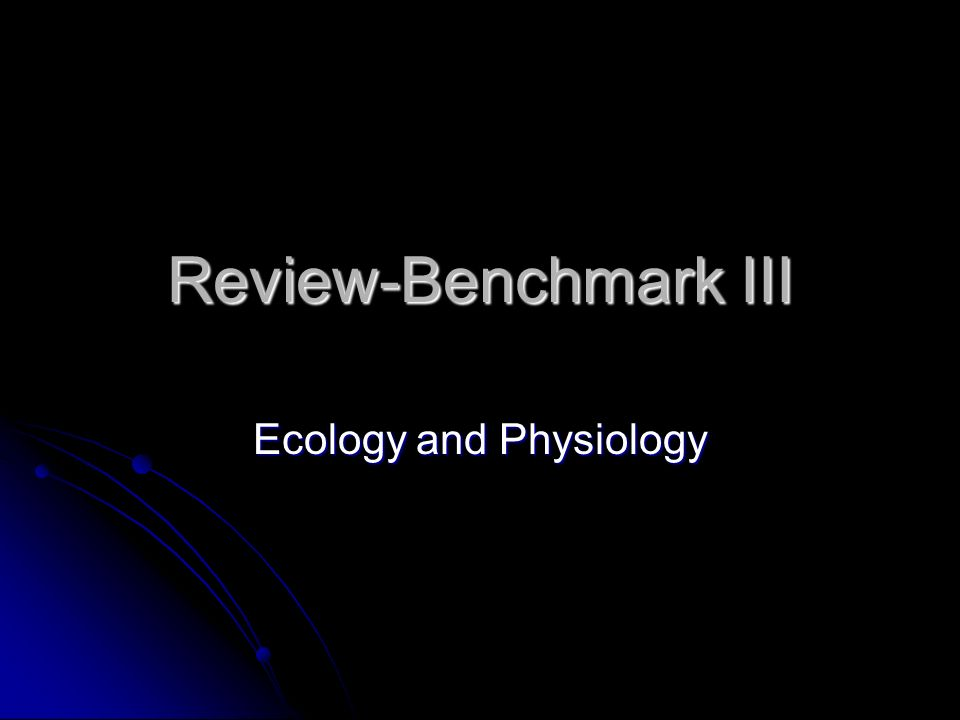 Review-Benchmark III Ecology and Physiology. Ecology Power Standards ...