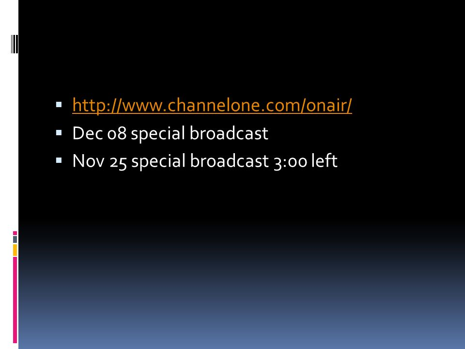       Dec 08 special broadcast  Nov 25 special broadcast 3:00 left