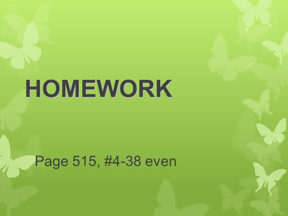 HOMEWORK Page 515, #4-38 even