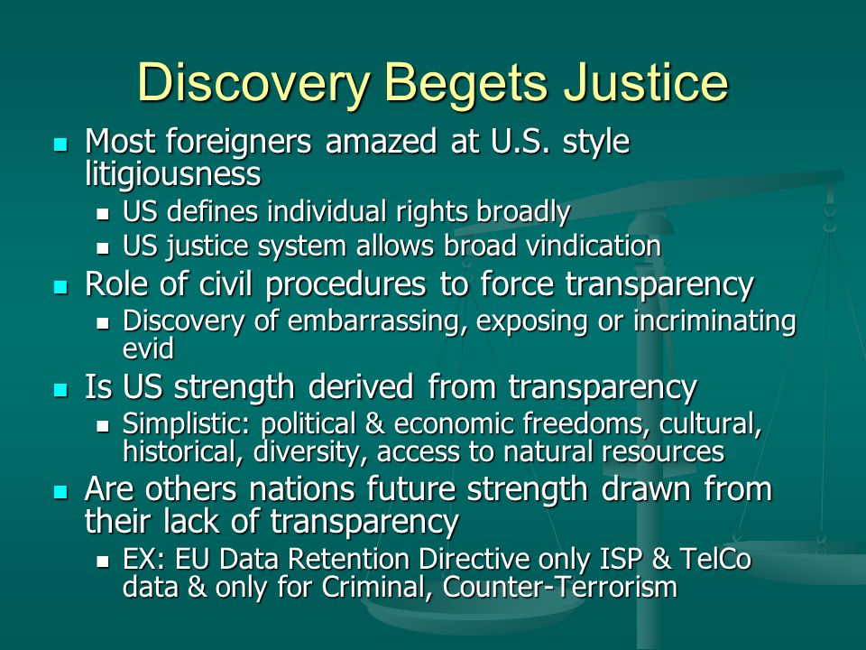 Discovery Begets Justice Most foreigners amazed at U.S.