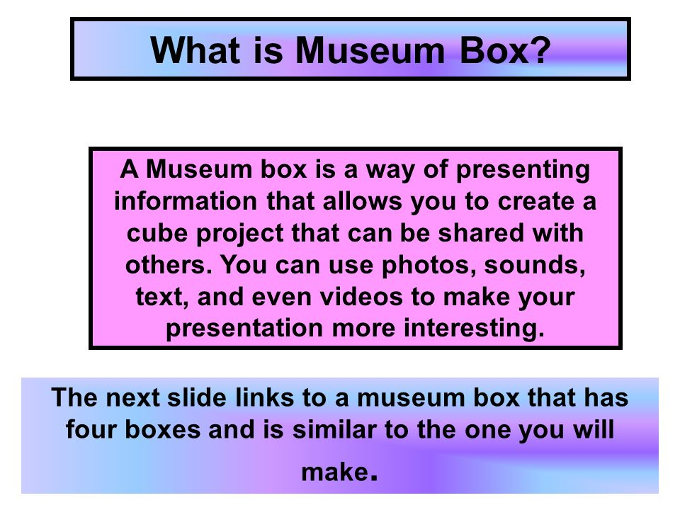 What is Museum Box.