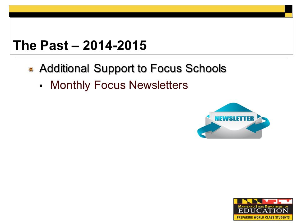 The Past – Additional Support to Focus Schools  Monthly Focus Newsletters