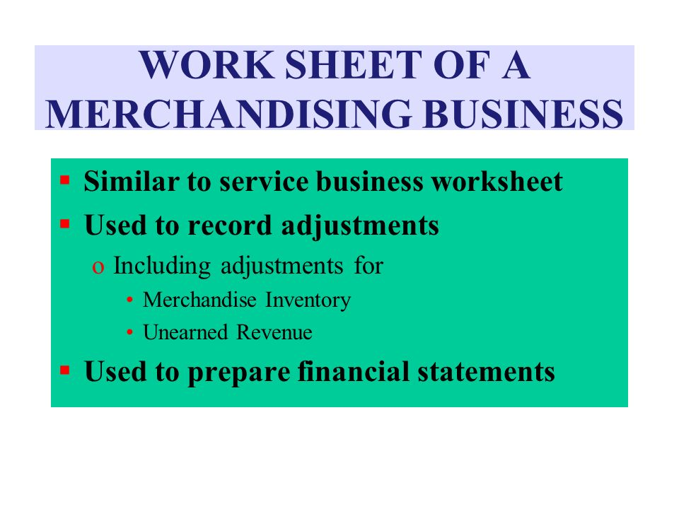 CHAPTER FIFTEEN ADJUSTMENTS AND THE WORK SHEET FOR A MERCHANDISING ...