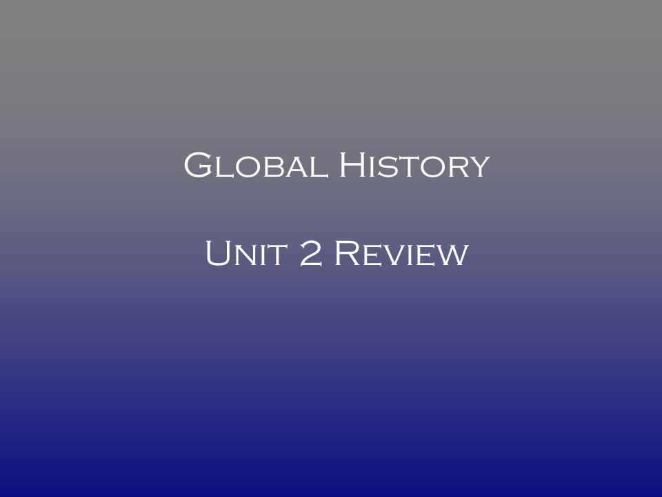 Global History Unit 2 Review