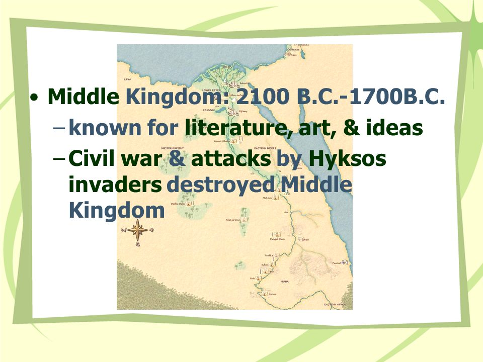 Middle Kingdom: 2100 B.C.-1700B.C.