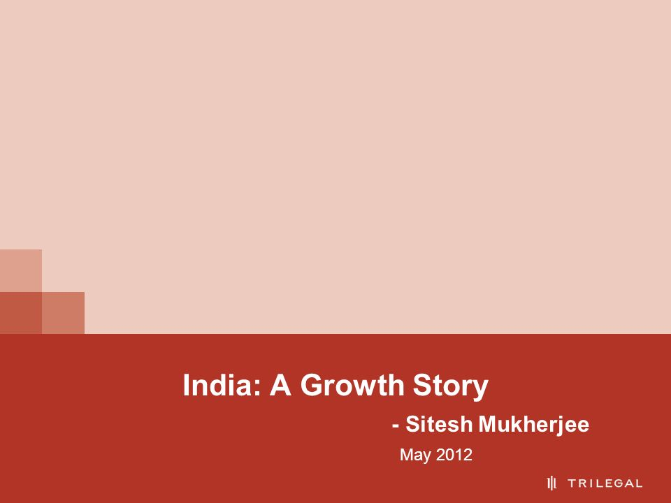 India: A Growth Story - Sitesh Mukherjee May 2012