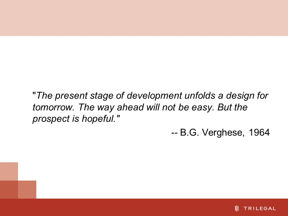 The present stage of development unfolds a design for tomorrow.