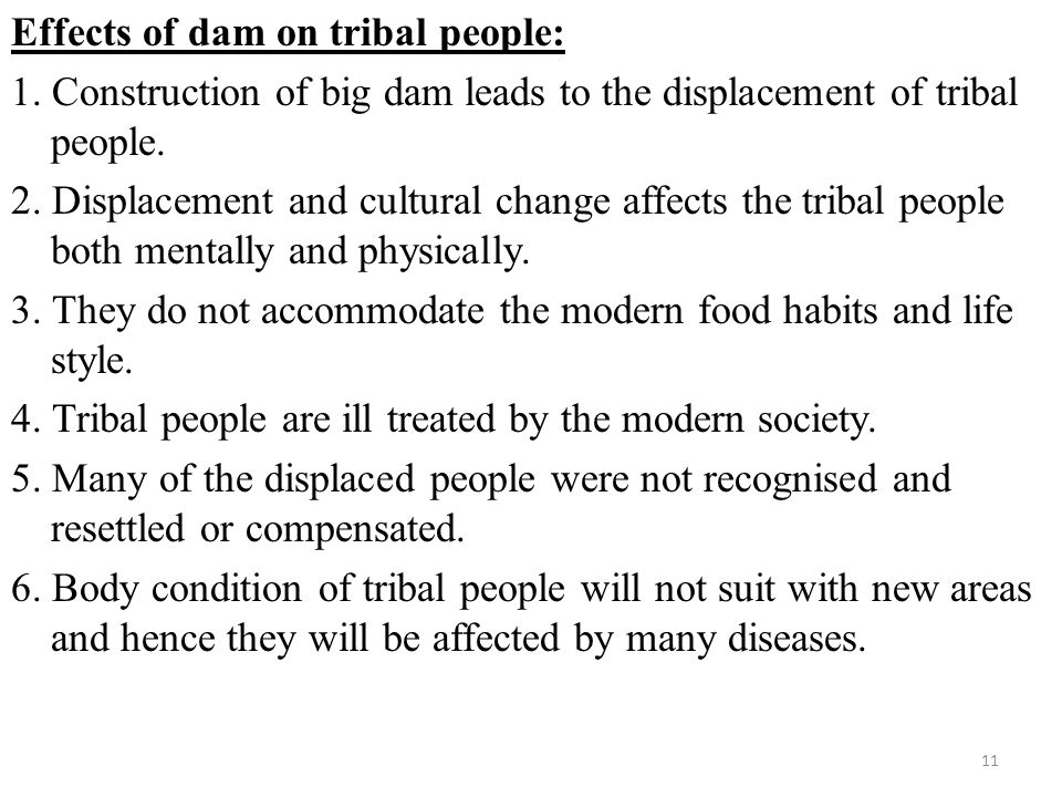 Effects of dam on tribal people: 1.