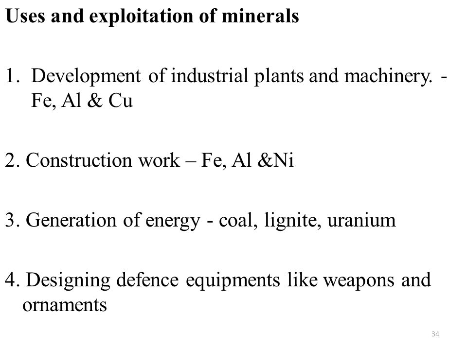 Uses and exploitation of minerals 1.Development of industrial plants and machinery.