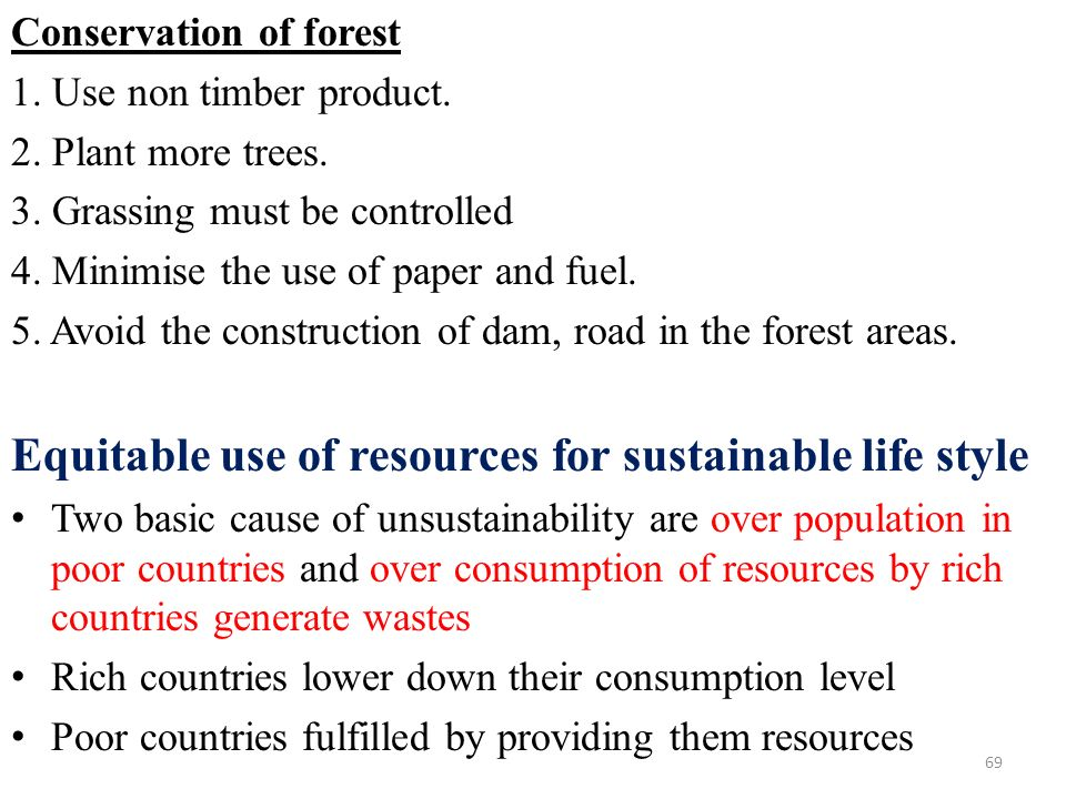 Conservation of forest 1. Use non timber product.