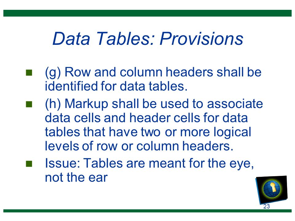 23 Data Tables: Provisions n (g) Row and column headers shall be identified for data tables.