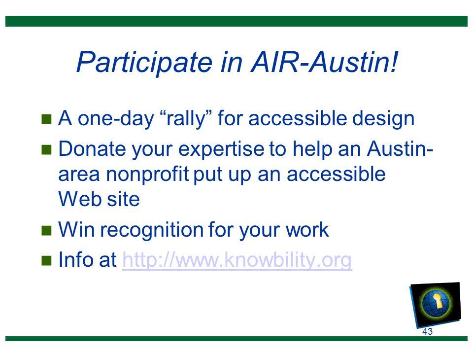 43 Participate in AIR-Austin.