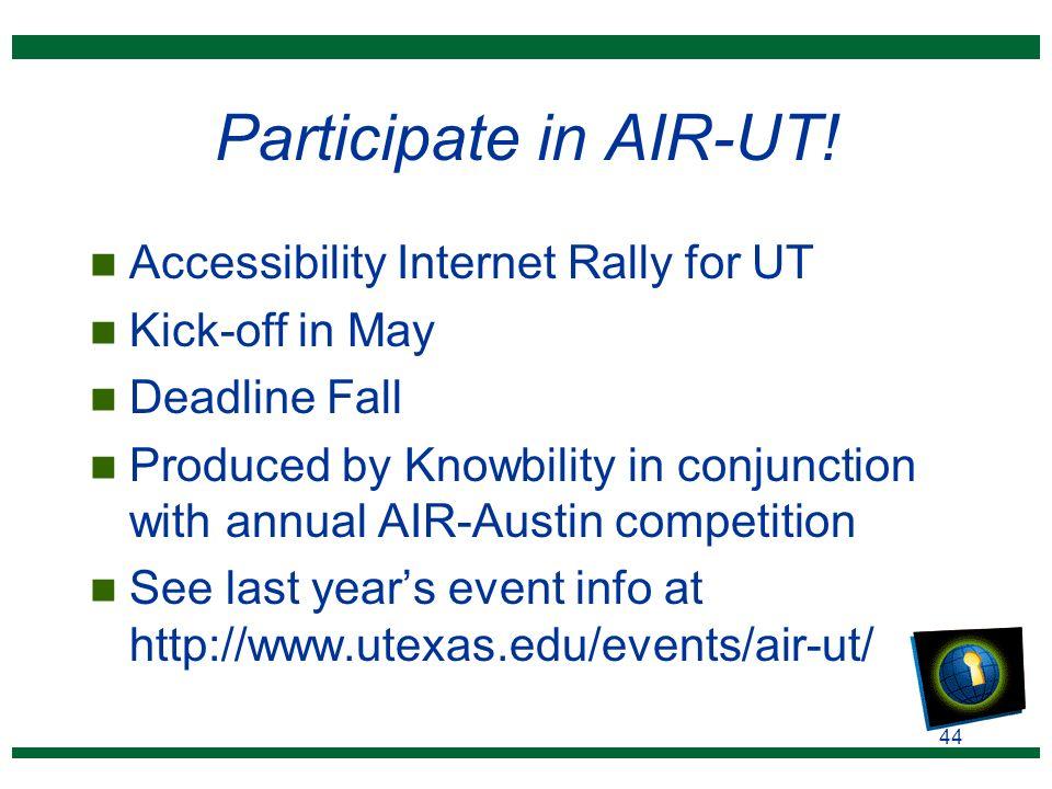 44 Participate in AIR-UT.